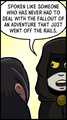 "Panel 5: ""Spoken like someone who has never had to deal with the fallout of an adventure that just went off the rails"" says the cloaked man, glaring at Veronica, who is facing away from us but looking at him."