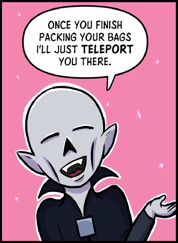 "Panel 2: Frank stands in front of a pink background, with magical looking sparkles behind him. His eyes are closed, with a happy grin on his face.  ""Once you finish packing your bags I'll just **teleport** you there,"" says Frank."