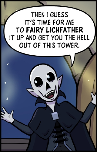 "Panel 6: Frank stands in front of the balcony entrance. His hands are out to the side, and a yellowish glow floats above his hands and above his head, sprinkled with sparkles.  ""Then I guess it's time for me to **Fairy Lichfather** it up and get you the hell out of this tower,"" Frank says."
