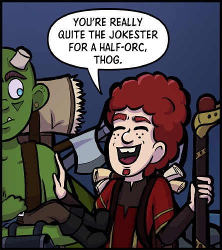 """Panel 5: Close up of Xavros laughing. His hand is resting on Thog's shoulder, who is partially off panel, who looks over at Xavros.  """"You're really quite the jokester for a half-orc, Thog,"""" Xavros laughs."""