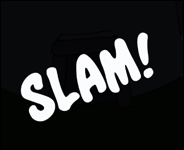 """Panel 4: A fully black panel with the word """"SLAM!"""" written in white."""